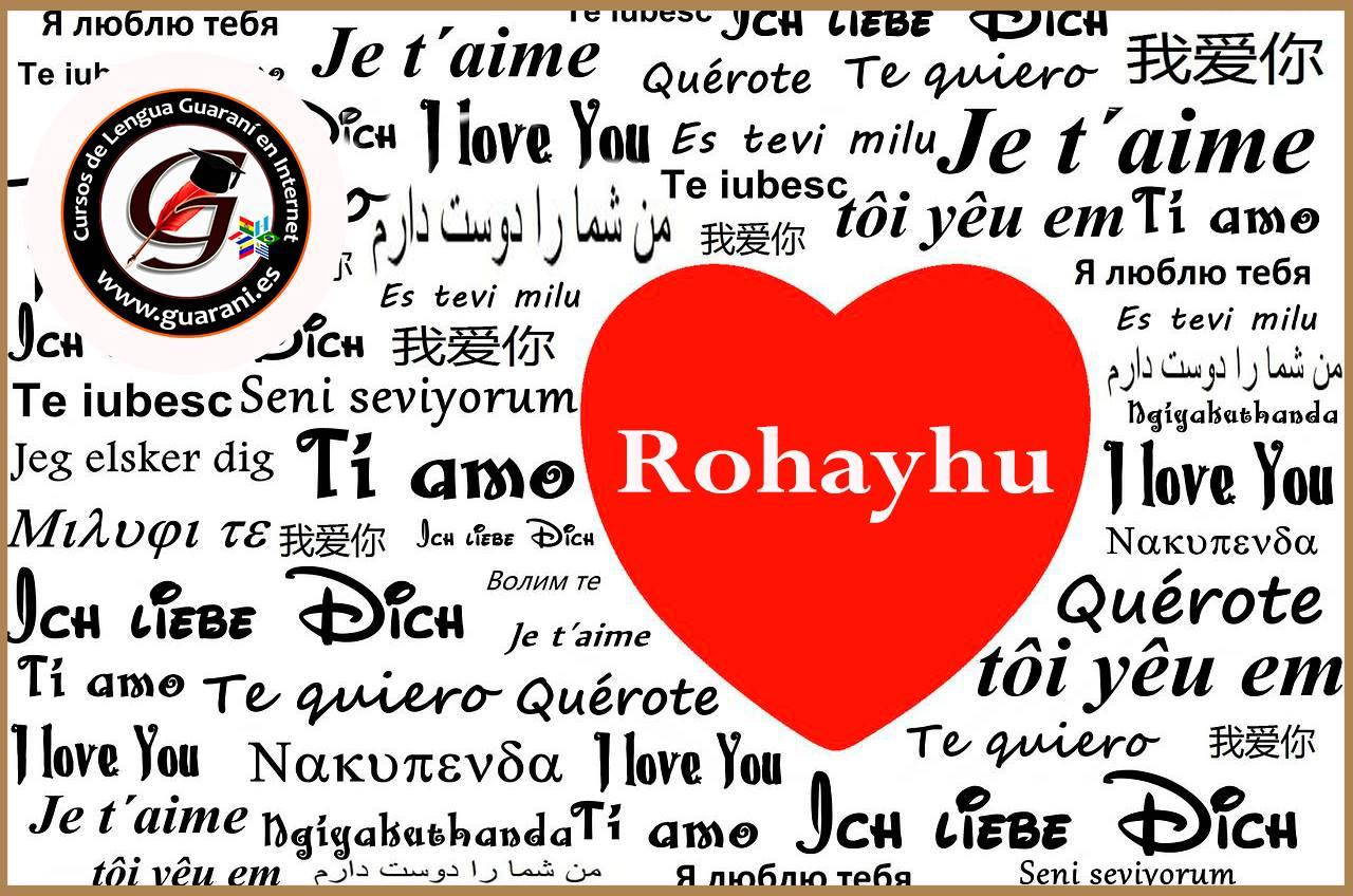 """Hoy es un buen día para aprender cómo se dice """"Te amo"""" en guaraní ¡Vy'apav? Ojohayhúva Árare! ¡Feliz Día de los Enamorados"""
