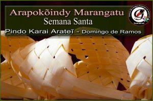 Arapokôindy Marangatu - Semana Santa en Guaraní
