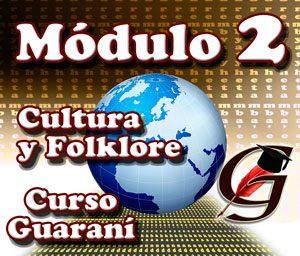 Módulo de Cultura y Folklore -Lengua Guaraní
