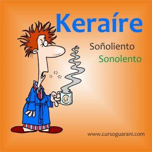 Keraíre - Soñoliento - Palabra del Día